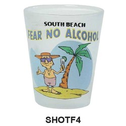 FEAR NO ALCOHOL, FROSTED SHOT GLASS
