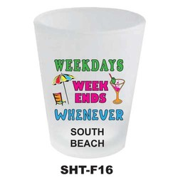 WEEKDAYS, WEEKENDS, NEON SHOT GLASS