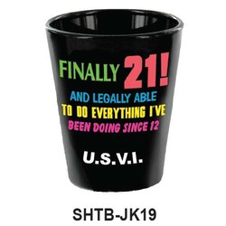 FINALLY 21 SHOT GLASS