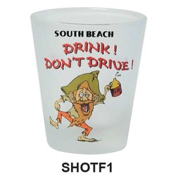 DRINK, DON'T DRIVE, FROSTED SHOT GLASS