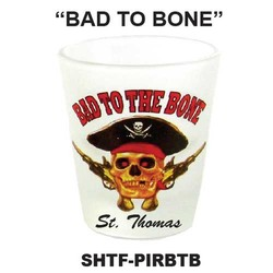 BAD 2 BONE, PIRATE FROSTED SHOT GLASS