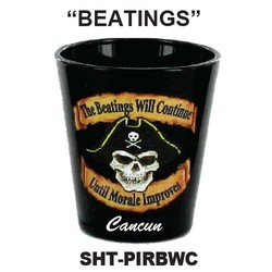 THE BEATING WILL CONTINUE, PIRATE BLACK SHOT GLASS