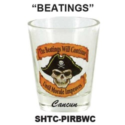 BEATINGS WILL CONTINUE... PIRATE SHOT GLASS