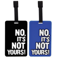 No, It's Not Yours! Bag Tag